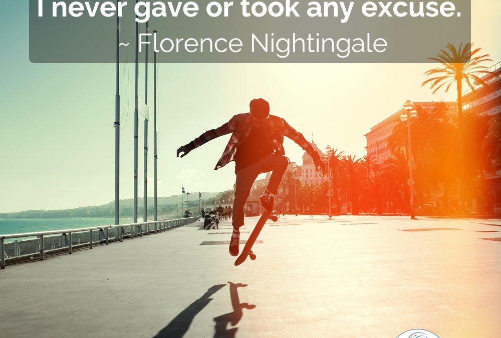 Success Means No Excuses ~ Florence Nightingale